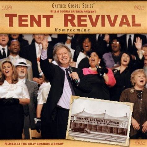 Gaither Homecoming - TENT REVIVAL HOMECOMING | Kristen