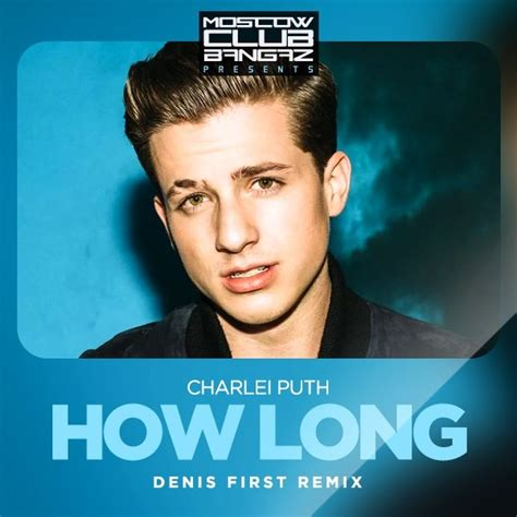 Charlie Puth – How Long (Denis First Remix) – DENIS FIRST
