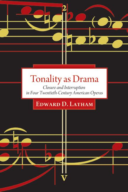 Tonality as Drama: Closure and Interruption in Four